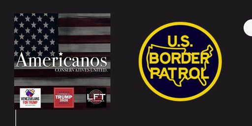 Americanos, Leaderes de la Comunidad, & LFT Border Patrol Appreciation Day