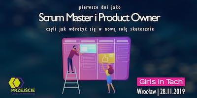 Pierwsze dni jako Scrum Master i Product Owner