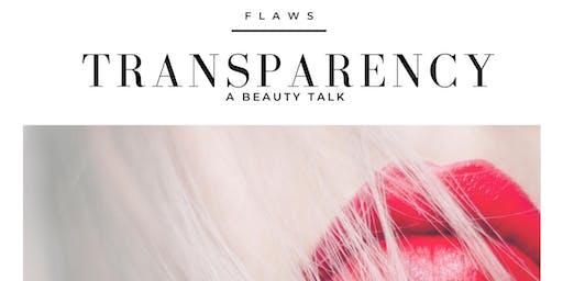Transparency - A Beauty Talk