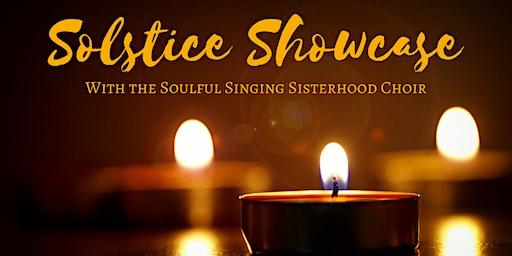 Solstice Showcase with the Soulful Singing Sisterhood Choir