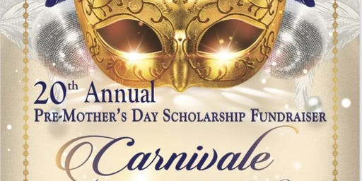 Carnivale - 20th Annual Pre-Mother's Day Scholarship Fundraiser