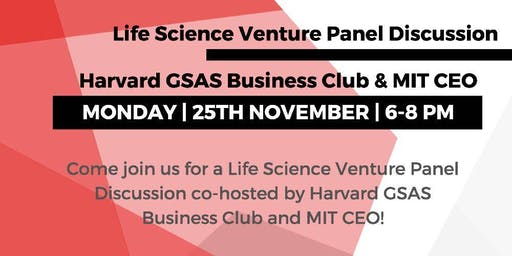 Life Science Venture Panel Discussion | Harvard GSAS Business Club & MITCEO