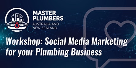 MPANZ Workshop: Social Media for your Plumbing Business - VIC tickets