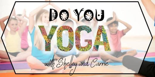 Children's' Event: Do YOU Yoga with Shelley and Carrie (Gr 3-6)