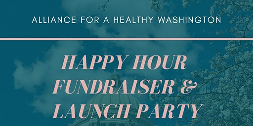 Alliance for a Healthy Washington's Happy Hour Launch Party