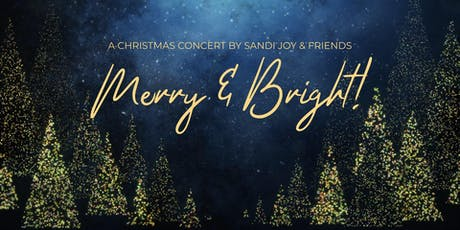"SANDI JOY & FRIENDS presents ""Merry & Bright"" Christmas Concert tickets"