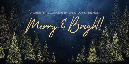 "SANDI JOY & FRIENDS presents ""Merry & Bright"" Christmas Concert"