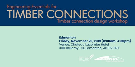 Engineering Essentials for Timber Connections - Edmonton