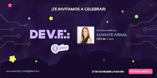 5to Aniversario Dev.f @Google: 27 de Noviembre