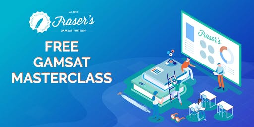 Free Monash GAMSAT Masterclass - Cohosted by Monash Biomed Society