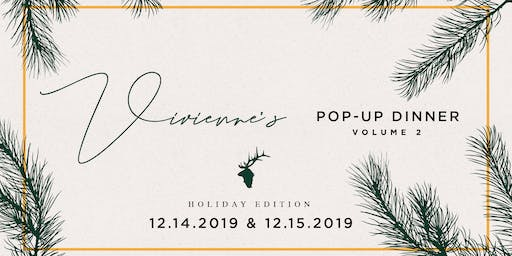 Vivienne's Pop-Up Dinner Vol. 2: Holiday Edition
