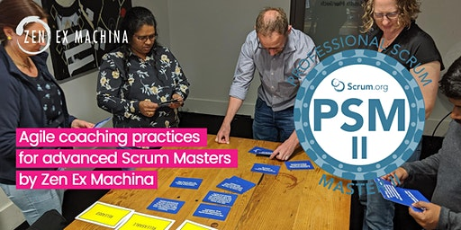 Agile Coaching with Advanced Scrum Master class (PSM II) - Canberra