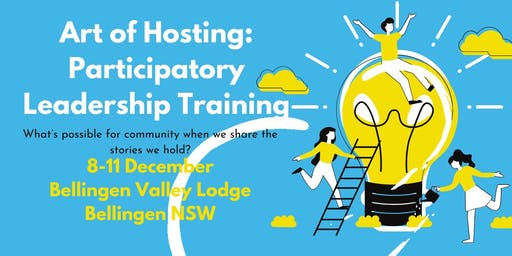 Art of Hosting: Participatory Leadership Training Bellingen