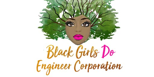 Black Girls Do Engineer Corporation Pop Up Engineering Camp