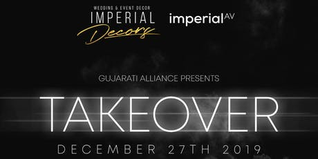TAKEOVER Hosted By Gujarati Alliance & Imperial Decors ingressos