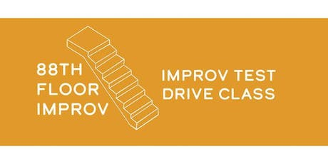 88th Floor Improv: Improv Comedy Test Drive Class tickets