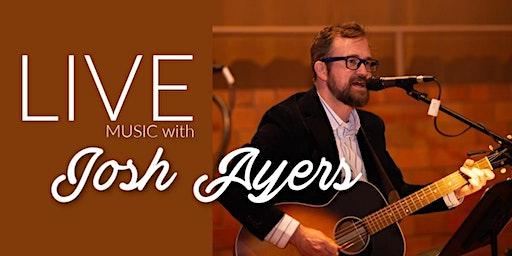 Live Music with Josh Ayers
