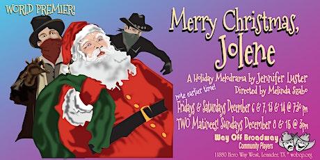 Merry Christmas, Jolene tickets