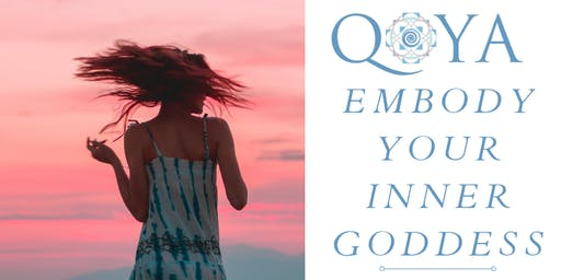 QOYA Dance/Yoga/Sensual Movement-Embody Your Inner Goddess