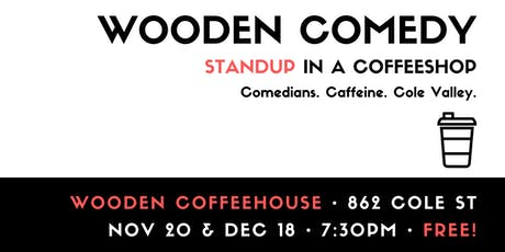 Wooden Comedy: Standup in a Coffeeshop! tickets