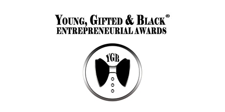 2020 Young, Gifted & Black (YGB) Entrepreneurial Awards tickets