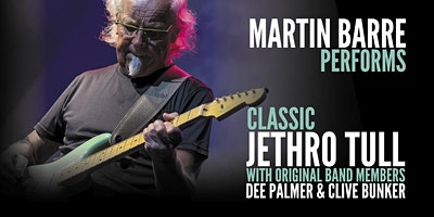 Martin Barre performs Jethro Tull with original  Clive Bunker & Dee Palmer