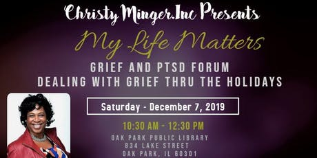 My Life Matters!  Grief and PTSD Forum tickets