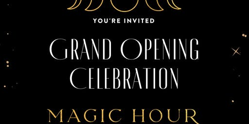 Magic Hour Grand Opening Celebration!