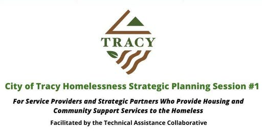 City of Tracy Homelessness Strategic Planning Session #1