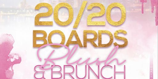 20/20 Boards, Blush & Brunch