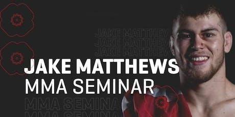 Jake Matthews MMA Seminar tickets