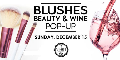 Blushes - Beauty & Wine Pop-Up