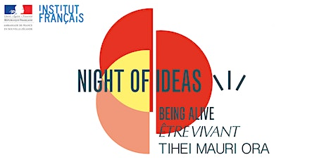 Night of Ideas – Being Alive – Tihei Mauri Ora tickets