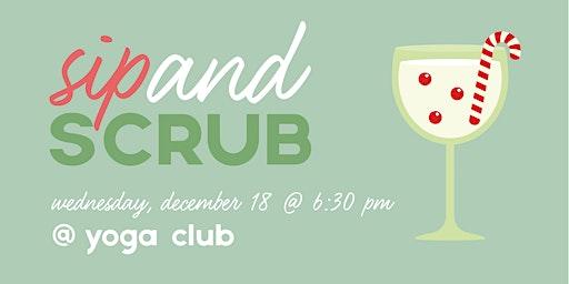 Sip and Scrub @ Yoga Club
