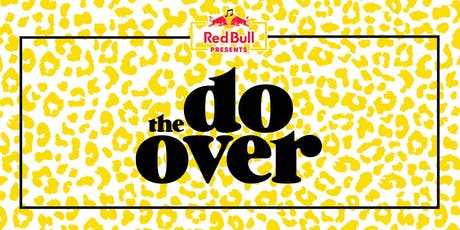 Red Bull Presents: The Do-Over tickets