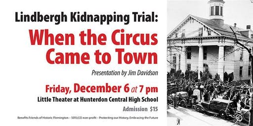 "Lindbergh Kidnapping Trial Presentation: ""When the Circus Came to Town"""