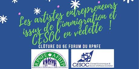 Artistes entrepreneurs issus de l'immigration et CESOC en Vedette - Spotlight on immigrant artists and CESOC billets