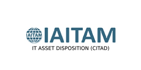 IAITAM IT Asset Disposition (CITAD) 2 Days Virtual Live Training in Calgary tickets