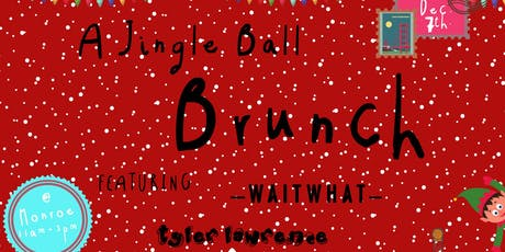 Jingle Ball Brunch featuring WaitWhat & Tyler Lawrence  tickets