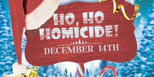 Ho Ho Homicide Holiday Murder Mystery Dinner