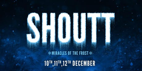 SHOUTT 2019 - MIRACLES OF THE FROST tickets