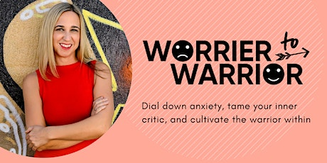 Worrier to Warrior Workshop tickets