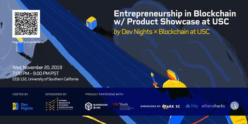 Entrepreneurship in Blockchain w/ Product Showcase at USC by Dev Nights