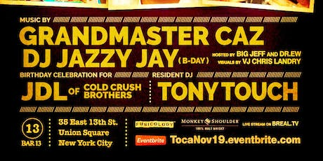 November 19: Toca Tuesdays Classic NYC Hip Hop Party with Grandmaster Caz, Jazzy Jay, JDL (of Cold Crush Brothers)BDay &  Resident DJ Tony Touch  tickets