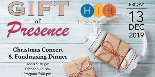 """Gift of Presence"": HtH Christmas Concert & Fundraising Dinner"