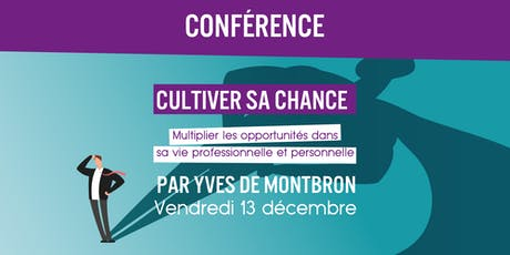 Conférence d'Yves de Montbron : Cultiver sa Chance billets