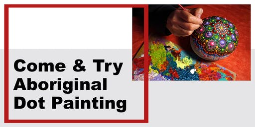 Come and try Aboriginal Dot Painting