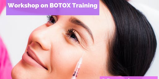 1 Day Hands-On Workshop For Botox Training