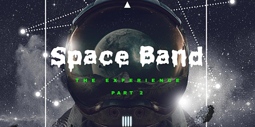 """SpaceBand """"The Experience"""""""