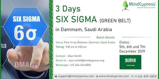 Six Sigma Green Belt 3 Days Training by MindCypress at Dammam, Saudi Arabia